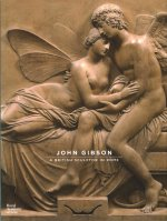 John Gibson: The British Canova