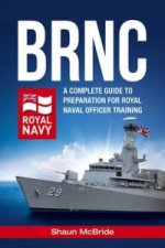 BRNC: A Complete Guide to Preparation for Royal Naval Officer Training at Britannia Royal Naval College