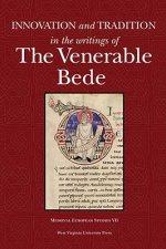 Innovation and Tradition in the Writings of the Venerable Bede