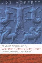 Search for Origins in the Twentieth-Century Long Poem