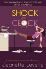 SHOCK THE CLOCK: TIME MANAGEMENT FOR WRI