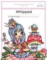 WHIPPED: A DELECTABLE ADULT COLORING BOO