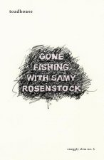 Gone Fishing with Samy Rosenstock