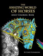 THE AMAZING WORLD OF HORSES: ADULT COLOR