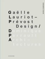 Gaelle Lauriot-Prevost, Design. Dominique Perrault, Architectures