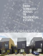 Sub/Urban Idea: from Terraced Houses to Residential Estates