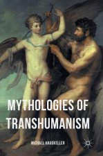 Mythologies of Transhumanism