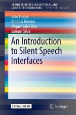 Introduction to Silent Speech Interfaces
