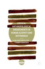 Critical Anthropological Engagements in Human Alterity and Difference