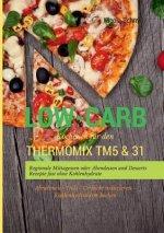 Low-Carb Kochbuch fur den Thermomix TM5 & 31 Regionale Mittagessen oder Abendessen und Desserts Rezepte fast ohne Kohlenhydrate Abnehmen - Diat - Gewi