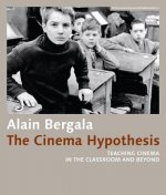 Cinema Hypothesis - Teaching Cinema in the Classroom and Beyond