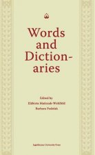 Words and Dictionaries - A Festschrift for Professor Stanislaw Stachowski on the Occasion of His 85th Birthday