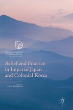 Belief and Practice in Imperial Japan and Colonial Korea