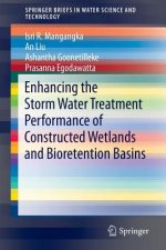 Enhancing the Stormwater Treatment Performance of Constructed Wetlands and Bioretention Basins