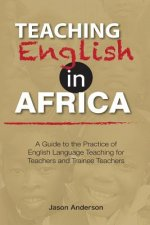 TEACHING ENGLISH IN AFRICA. A GUIDE TO T