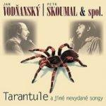 Tarantule a jiné nevydané songy - CD