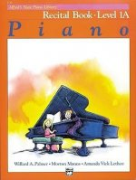 Alfred's Basic Piano Library Recital Book, Bk 1a