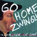 Go home Zwingli!, 1 Schallplatte (Vinyl-Single)