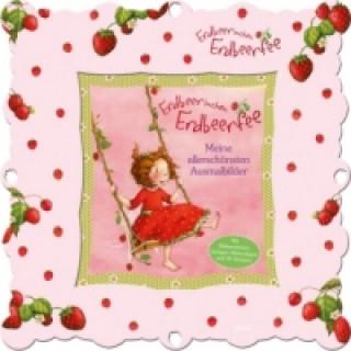 Erdbeerinchen Erdbeerfee. Meine allerschönsten Ausmalbilder