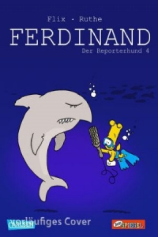 Ferdinand - Der Reporterhund. Bd.4