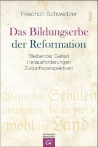 Das Bildungserbe der Reformation