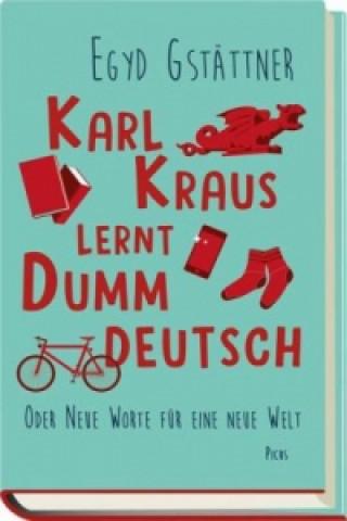 Karl Kraus lernt Dummdeutsch