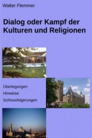 Dialog oder Kampf der Kulturen und Religionen