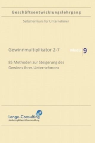 Geschäftsentwicklungslehrgang: Modul 9 - Gewinnmultiplikator 7-9, Lenge-Consulting