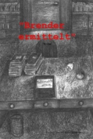 Brender ermittelt