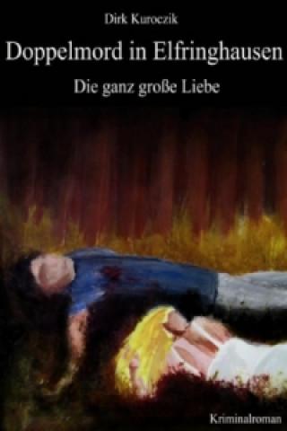 Doppelmord in Elfringhausen - Die ganz große Liebe