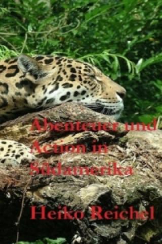 Abenteuer und Action in Südamerika