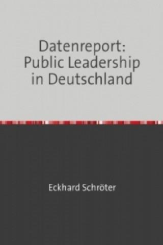 Datenreport: Public Leadership in Deutschland