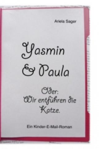 Yasmin & Paula. Oder: Wir entführen die Katze.