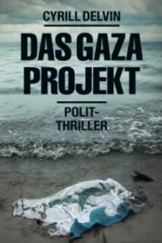 Das Gaza-Projekt