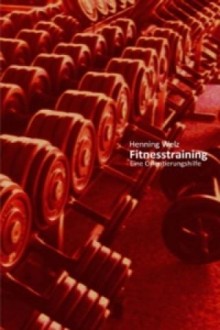 Fitnesstraining - Eine Orientierungshilfe
