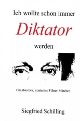 Ich wollte schon immer Diktator werden