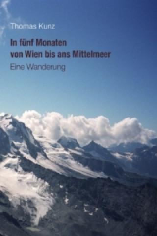 In fünf Monaten von Wien bis ans Mittelmeer