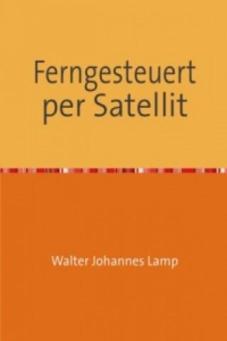Ferngesteuert per Satellit