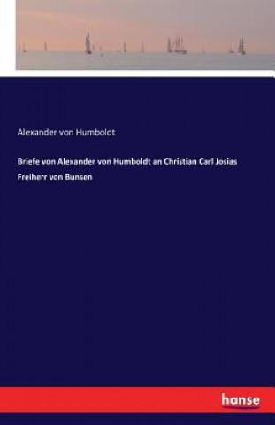 Briefe von Alexander von Humboldt an Christian Carl Josias Freiherr von Bunsen