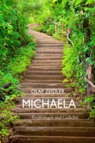 Michaela. Erzählungen & Gedichte