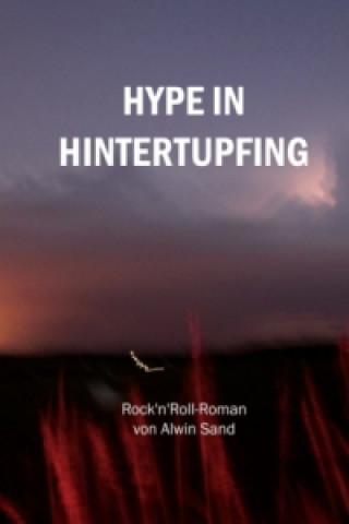 Hype in Hintertupfing