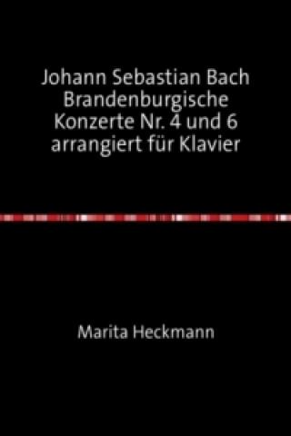 Johann Sebastian Bach Brandenburgische Konzerte Nr. 4 und 6 arrangiert für Klavier