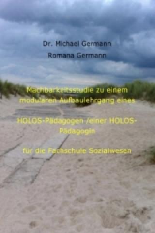 Machbarkeitsstudie zu einem modularen Aufbaulehrgang eines HOLOS-Pädagogen/einer HOLOS-Pädagogin