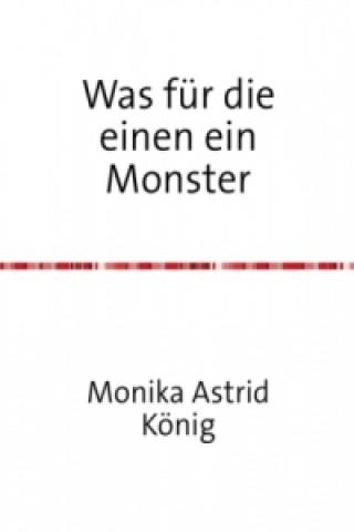 Was für die einen ein Monster