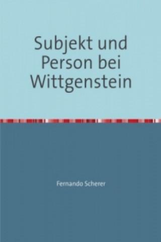 Subjekt und Person bei Wittgenstein