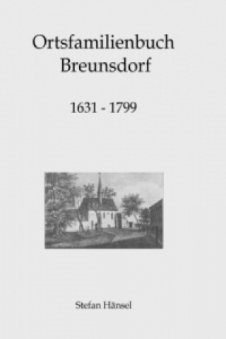 Ortsfamilienbuch Breunsdorf 1631-1799
