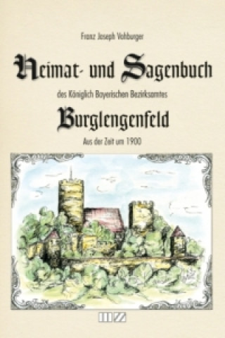 Heimat- und Sagenbuch des Königlich Bayerischen Bezirksamtes Burglengenfeld