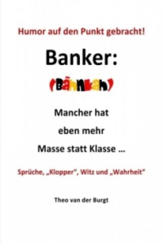Humor auf den Punkt gebracht - Banker