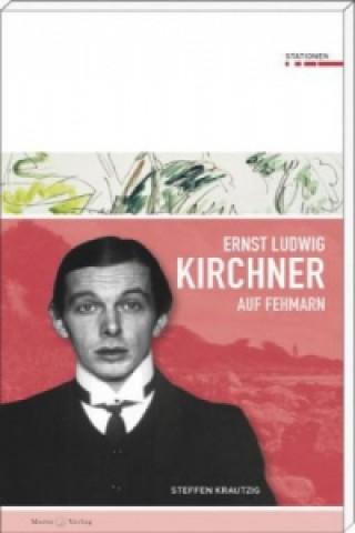 Ernst Ludwig Kirchner auf Fehmarn