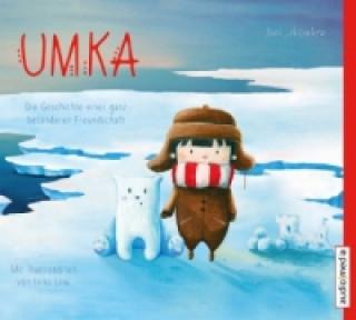 Umka. Die Geschichte einer ganz besonderen Freundschaft